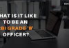 What it is like to be an RBI grade B officer?