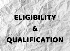 ELIGIBILITY & QUALIFICATION