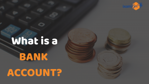 What is a Bank Account?