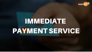 IMPS Full form -Immediate Payment Service