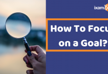 How To Focus on a Goal?