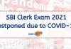 SBI Clerk Exam 2021 Postponed due to COVID-19