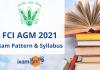 FCI AGM 2021: Exam Pattern and Syllabus.