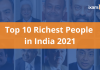 Top 10 Richest People in India 2021- List